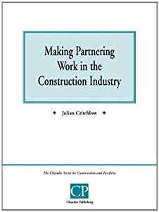 Making Partnering Work in the Construction Industry (Chandos Series on