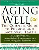 img - for Aging Well : The Complete Guide to Physical and Emotional Health (Paperback)--by Jeanne Y. Wei [2001 Edition] book / textbook / text book