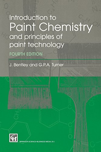 Introduction To Paint Chemistry And Principles Of Paint Technology, Fourth Edition