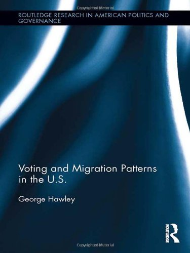 Voting and Migration Patterns in the U.S. (Routledge Research in American Politics and Governance)