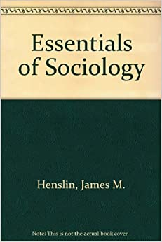 james m henslins essentials of sociology Revel for essentials of sociology: a down-to-earth approach, twelfth edition highlights the sociology of everyday life and its relevance to students' lives with wit, personal reflection james m henslin.