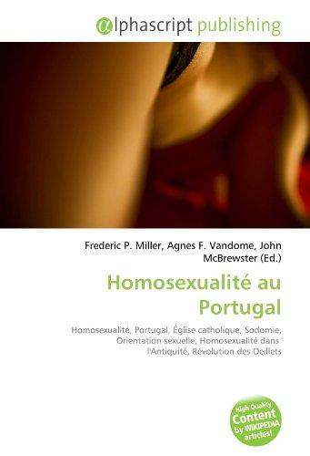 Homosexualité au Portugal: Homosexualité, Portugal, Église catholique, Sodomie, Orientation sexuelle, Homosexualité dans  l'Antiquité, Révolution des Oeillets