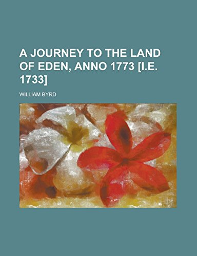 A Journey to the Land of Eden, Anno 1773 [I.E. 1733]