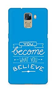 AMEZ you become what you believe Back Cover For Huawei Honor 7