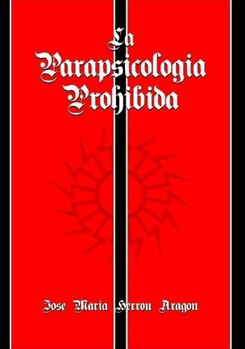 La Parapsicologia Prohibida  [Herrou Aragon, Jose Maria] (Tapa Blanda)