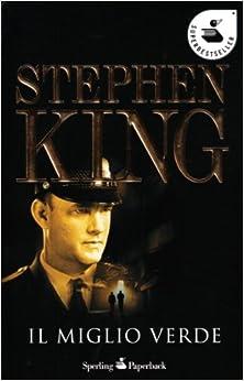 Amazon.it: Il miglio verde - Stephen King - Libri