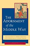 img - for The Adornment of the Middle Way: Shantarakshita's Madhyamakalankara with Commentary by Jamgon Mipham by Shantarakshita (2010-02-09) book / textbook / text book