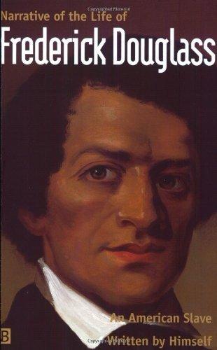 Frederick Douglass - Narrative of the Life of Frederick Douglass, An American Slave Written By Himself