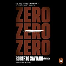 Zero Zero Zero Audiobook by Roberto Saviano Narrated by Paul Michael