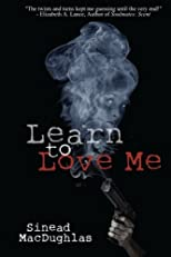 Learn to Love Me
