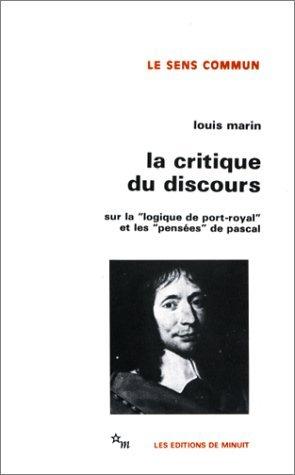 La critique du discours: Sur la Logique de Port-Royal et les Pensees de Pascal (Collection Le Sens commun) (French Edition) by Louis Marin (1975-08-02)