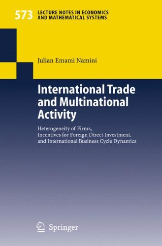 International Trade and Multinational Activity: Heterogeneity of Firms, Incentives for Foreign Direct Investment, and In