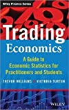 img - for Trevor Williams: Trading Economics : A Guide to Economic Statistics for Practitioners and Students (Hardcover); 2014 Edition book / textbook / text book