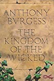 The Kingdom of the Wicked (0091600405) by Burgess, Anthony