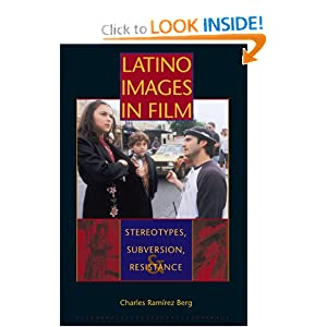 Latino Images in Film: Stereotypes, Subversion, and Resistance (Texas Film and Media Studies Series) Charles Ramirez Berg