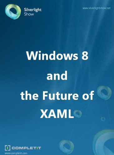 Windows 8 and the Future of XAML (Windows 8 Application Development compare prices)