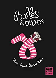 Bulles & blues par Bousquet