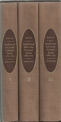 Intellectual Life in the Colonial South, 1585-1763