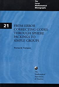 FROM ERROR CORRECTING CODES THROUGH SPHERE PACKINGS TO SIMPLE GROUPS- PAPERBACK