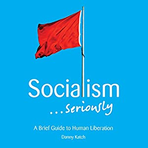 Socialism...Seriously Audiobook