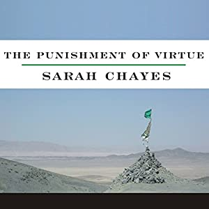 The Punishment of Virtue: Inside Afghanistan After the Taliban | [Sarah Chayes]