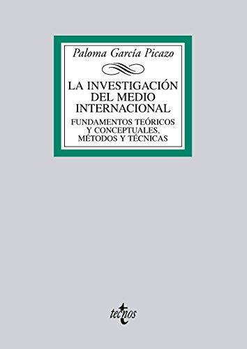La investigación del medio internacional: Fundamentos teóricos y conceptuales, método y técnicas (Derecho - Biblioteca Universitaria De Editorial Tecnos)
