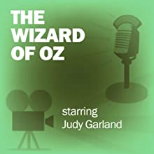 The Wizard of Oz: Classic Movies on the Radio  by Lux Radio Theatre Narrated by Judy Garland