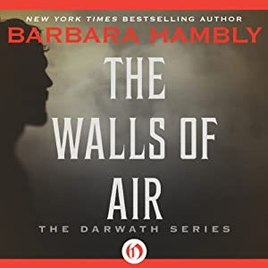 The Walls of Air: The Darwath Trilogy, Book 2 | [Barbara Hambly]