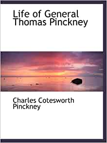 biography of charles pinckney to 1800 Charles pinckney (october 26, 1757 – october 29, 1824) was an.