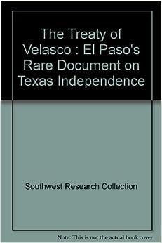 The Treaty of Velasco : El Paso's Rare Document on Texas Independence