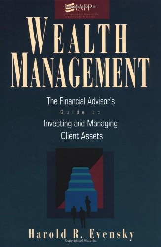 Wealth Management: The Financial Advisor'S Guide To Investing And Managing Client Assets front-874428