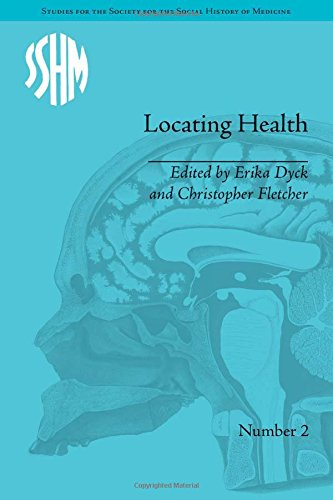 Locating Health: Historical and Anthropological Investigations of Place and Health (Studies for the Society for the Soci