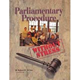 Parliamentary Procedure Without Stress ~ Roberta M McDow