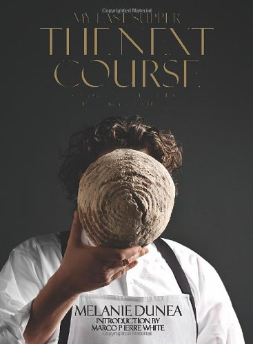 My Last Supper: The Next Course: 50 More Great Chefs And Their Final Meals: Portraits, Interviews, And Recipes front-62747