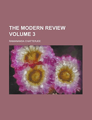 The Modern Review Volume 3
