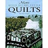 img - for More quick rotary cutter quilts (For the love of quilting) book / textbook / text book
