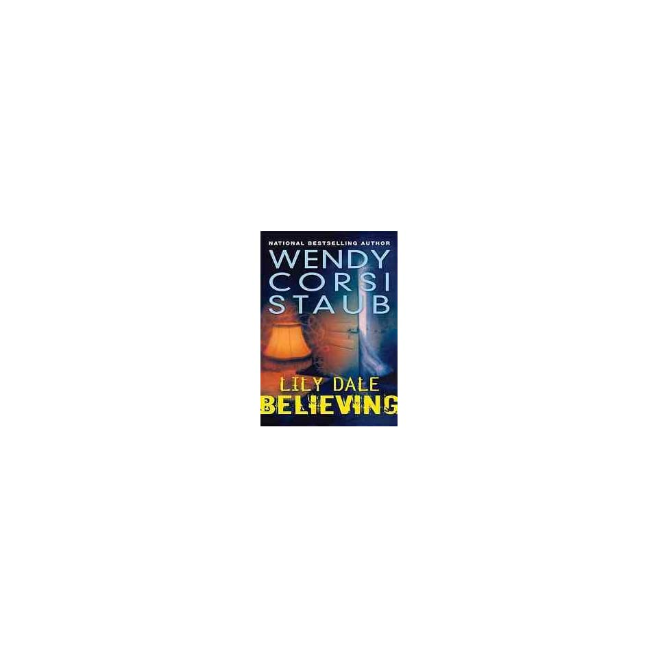 Believing (9780802796578) Wendy Corsi Staub Books