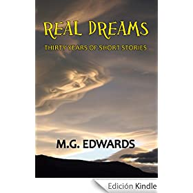 Real Dreams:  Thirty Years of Short Stories (English Edition)