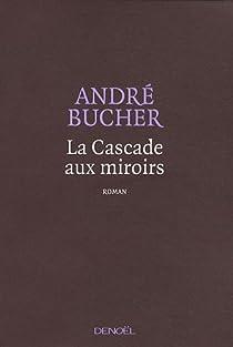 La cascade aux miroirs par Bucher