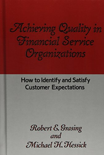 Achieving Quality in Financial Service Organizations: How to Identify and Satisfy Customer Expectations