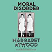 Moral Disorder and Other Stories | [Margaret Atwood]