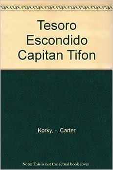 El Tesoro Escondido Del Capitan Tifon: Amazon.es: Carter