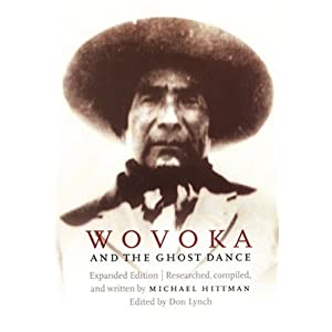 Wovoka and the Ghost Dance (Expanded Edition) Michael Hittman and Don Lynch