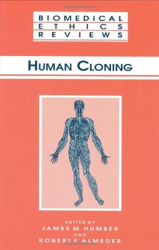 Human Cloning (Biomedical Ethics Reviews)