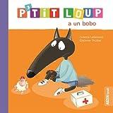 """Afficher """"P'tit loup P'tit Loup a un bobo"""""""