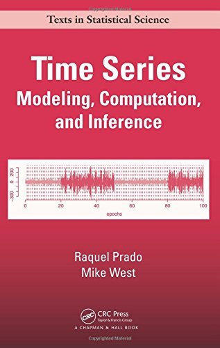 Time Series: Modeling, Computation, and Inference (Chapman & Hall/CRC Texts in Statistical Science)
