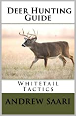 Deer Hunting Guide: Whitetail Tactics