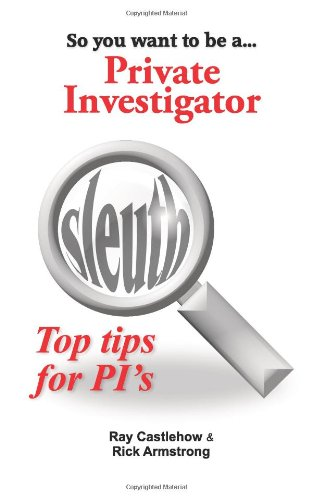 So you want to be a Private Investigator