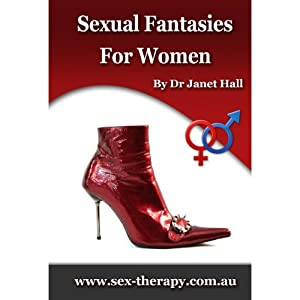 Sexual Fantasies Exclusive to Women | [Janet Hall]