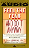 Feel the Fear and Do it Anyway by Jeffers. Susan J. ( 2002 ) Audio CD